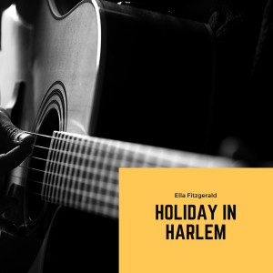 Ella Fitzgerald的專輯Holiday in Harlem