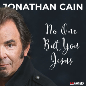 Album No One but You Jesus from Jonathan Cain