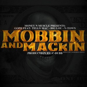 Album Mobbin and Mackin (feat. Telly Mac, Big Lou & V-Town) from Goph