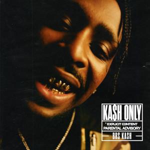Album Kash Only(Explicit) from BRS Kash