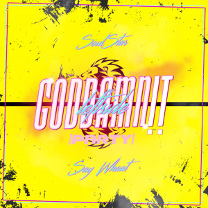 Album GodDamnIT(Party) (Explicit) from Soulstar