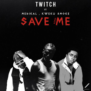 Album Save Me (Remix) from Twitch