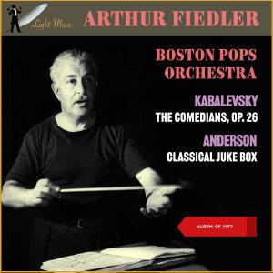 Album Leroy Anderson: Classical Juke Box - Dimitri Kabalevsky: The Comedians, Op. 26 from Arthur Fiedler