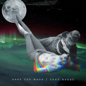 Over the Moon dari Leah Nobel