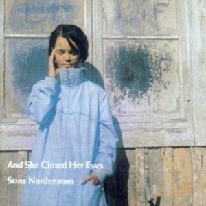 Album And She Closed Her Eyes from Stina Nordenstam