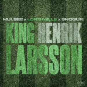 Shogun的專輯King Henrik Larsson (Explicit)