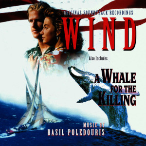 Album Wind / A Whale for the Killing (Original Motion Picture Soundtrack) from Basil Poledouris