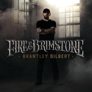 Album Fire & Brimstone from Brantley Gilbert
