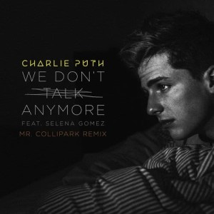 Charlie Puth的專輯We Don't Talk Anymore (feat. Selena Gomez) (Mr. Collipark Remix)
