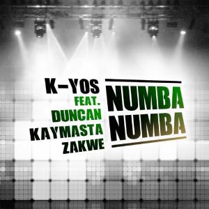 Album Numba Numba (feat. Duncan, KayMasta & Zakwe) from K-Yos