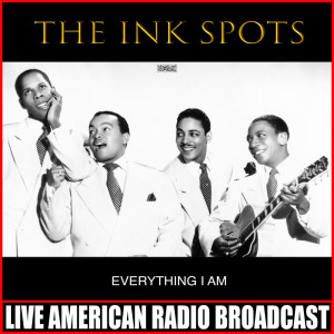 The Ink Spots的專輯Everything I Am
