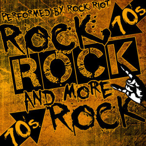 Rock Riot的專輯Rock, Rock and More Rock: 70's