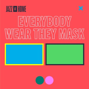 Album Everybody Wear They Mask (Jazz at Home) from Jazz at Lincoln Center Orchestra