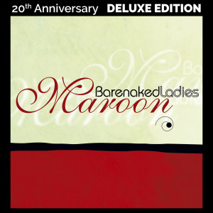 Album Maroon (20th Anniversary Deluxe Edition) from Barenaked Ladies