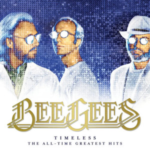Bee Gees的專輯Timeless - The All-Time Greatest Hits