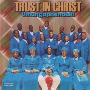 Album Umungaphenduki from Trust in Christ