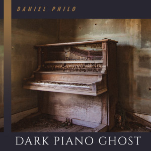 Listen to Dark Piano Ghost song with lyrics from Daniel Philo