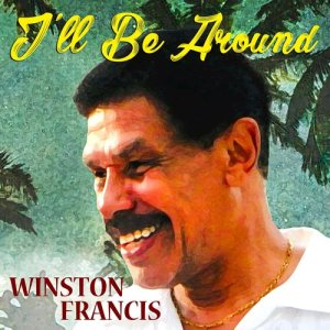 Album I'll Be Around from Winston Francis
