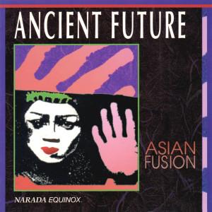 Asian Fusion 1993 Ancient Future