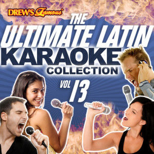The Hit Crew的專輯The Ultimate Latin Karaoke Collection, Vol. 13