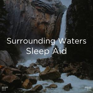 "Album !!!"" Surrounding Waters Sleep Aid  ""!!! from Deep Sleep"