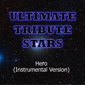 Ultimate Tribute Stars的專輯Enrique Iglesias - Hero (Instrumental Version)
