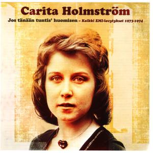 Jos Tänään Tuntis' Huomisen - Kaikki EMI-levytykset 1973-1974 2004 Carita Holmstrm