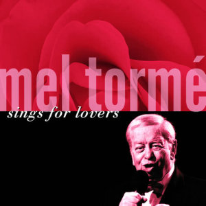 Mel Tormé的專輯Mel Tormé Sings For Lovers