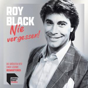 Album Nie vergessen! - Die größten Hits einer Legende (Remastered) from Roy Black