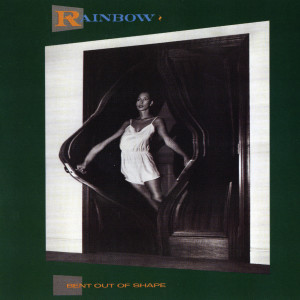Bent Out Of Shape 1983 Rainbow