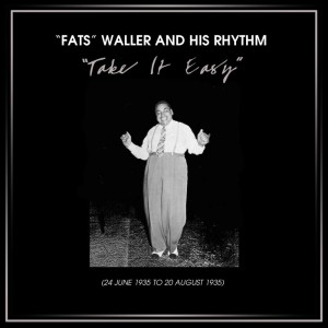 Fats Waller and His Rhythm的專輯Take It Easy