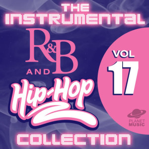 The Hit Co.的專輯The Instrumental R&B and Hip-Hop Collection, Vol. 17