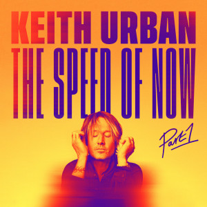 Album THE SPEED OF NOW Part 1 from Keith Urban