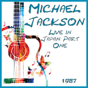 Album Live in Japan 1987 Part One from Michael Jackson
