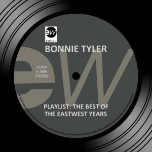 Album Playlist: The Best Of The EastWest Years from Bonnie Tyler