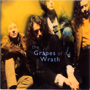 These Days 1991 The Grapes Of Wrath