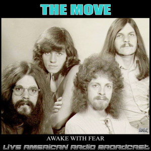 Album Awake With Fear (Live) from The Move