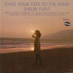 Album Cast Your Fate To The Wind from Shelby Flint