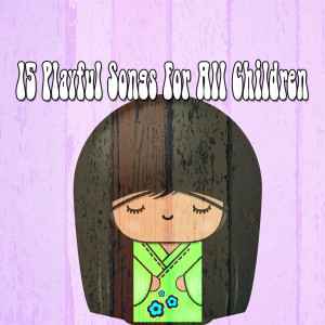 15 Playful Songs for All Children
