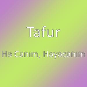 Tafur的專輯Hə Canım, Həyəcanım