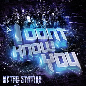 Album I Don't Know You from Metro Station