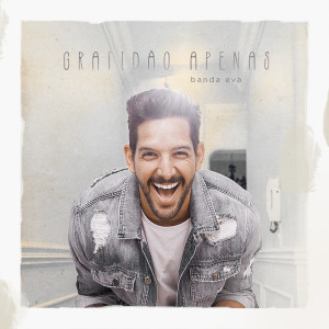 Listen to Gratidão Apenas song with lyrics from Banda Eva