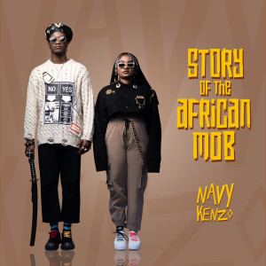 Album Story Of The African Mob from Navy Kenzo