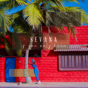 Album If You Only Knew from Sevana