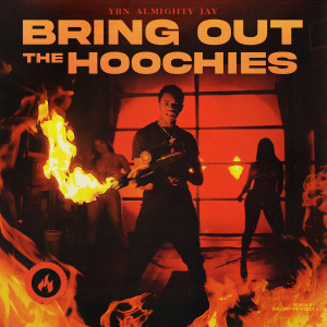 Album Bring Out The Hoochies from YBN Almighty Jay