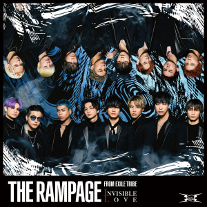 THE RAMPAGE from EXILE TRIBE的專輯INVISIBLE LOVE
