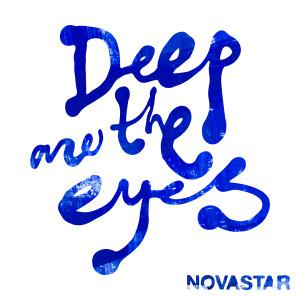 Album Deep Are The Eyes from Novastar