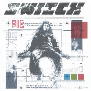 Album Switch from Biig Piig