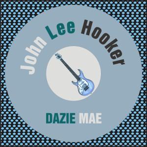 John Lee Hooker的專輯Dazie Mae