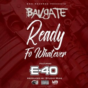 Album Ready fo Whatever (feat. E-40) (Explicit) from BavGate